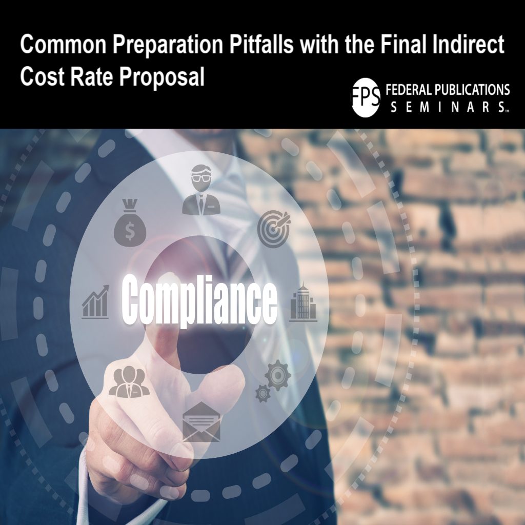 Common Preparation Pitfalls with the Final Indirect Cost Rate Proposal