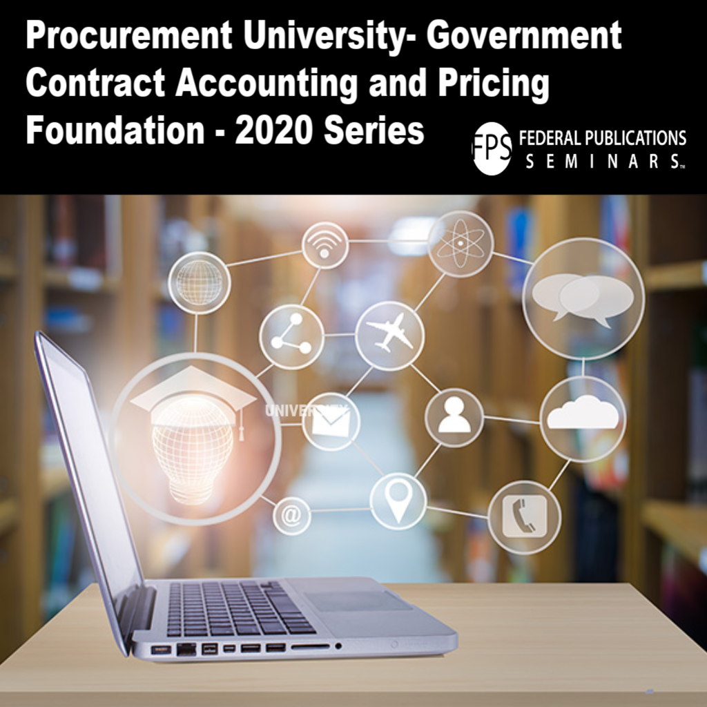 Procurement University- Government Contract Accounting and Pricing Foundation - 2020 Series