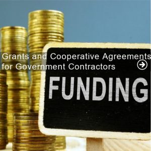 Grants and Cooperative Agreements for Government Contractors