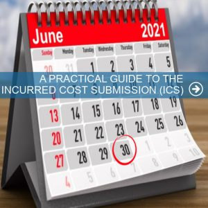 A PRACTICAL GUIDE TO THE INCURRED COST SUBMISSION (ICS)